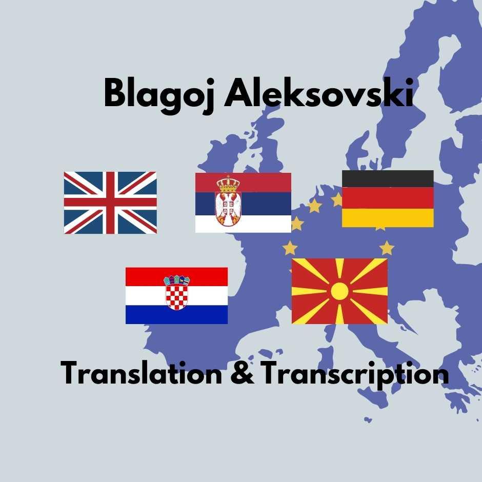 1200 -Translate and Transcript English, Germany, Serbia, Macedonia, Croatia, Slovenia